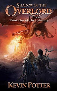 Shadow of the Overlord - A thrilling Epic Fantasy book promotion by Kevin Potter