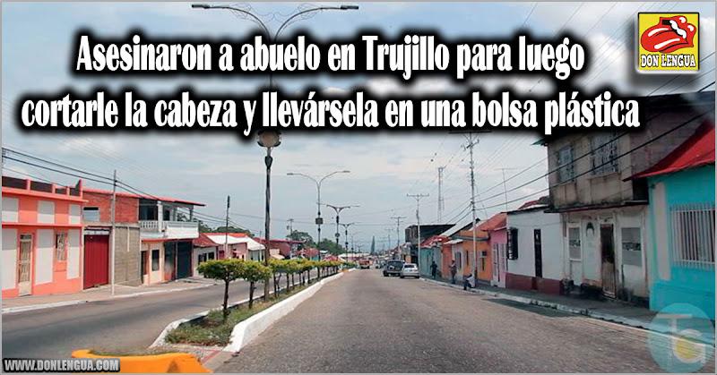 Asesinaron a abuelo en Trujillo para luego cortarle la cabeza y llevársela en una bolsa plástica