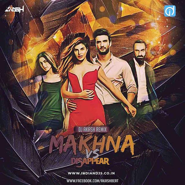 Makhna Vs Disappear Dj Akash, bollywood dj song