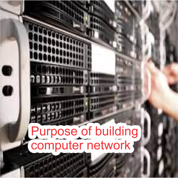 Purpose of building computer network
