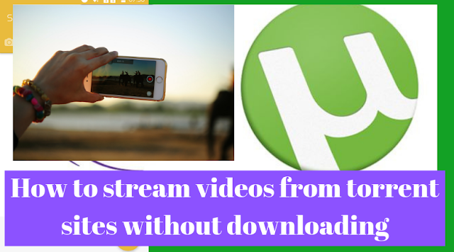 How to stream videos from torrent sites without downloading
