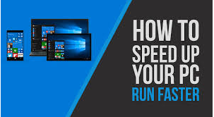How to Speed up Windows 10 pc faster?