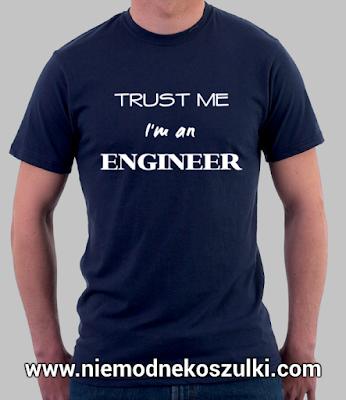 prezent na obronę inżyniera - koszulka Trust me I'm an engineer