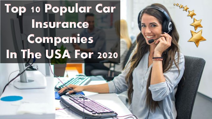 Top 10 Popular Car Insurance Companies In The USA For 2020