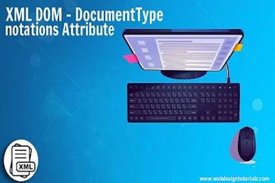 XML DOM - DocumentType notations Attribute