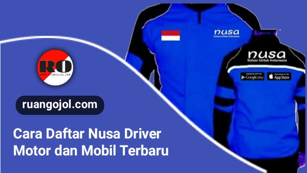 Cara Daftar Driver Nusa Transportasi Online | Mudah dan Cepat!