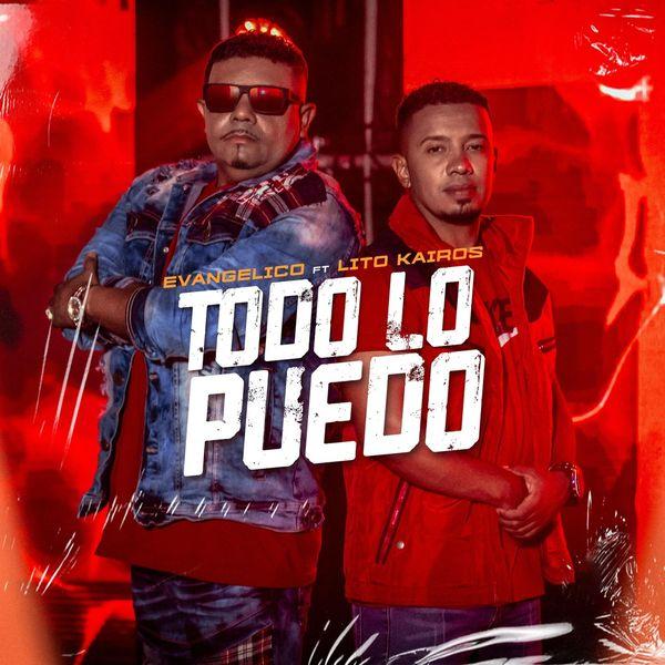 Evangelico – Todo Lo Puedo (Feat.Lito Kairos) (Single) 2021 (Exclusivo WC)