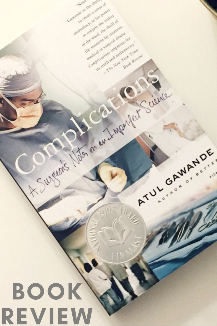 Book Review: Complications by Atul Gawande | kathleenhelen