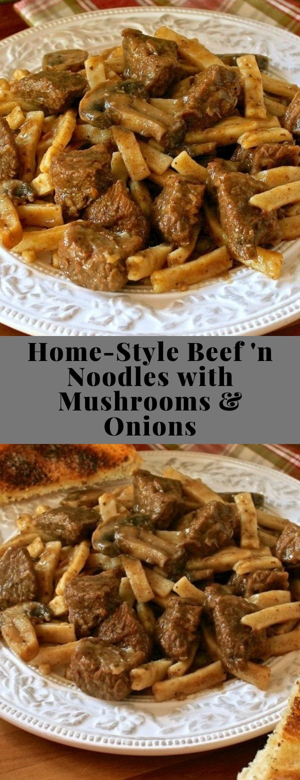 Home-Style Beef 'n Noodles with Mushrooms & Onions #beef #comfortfood #maincourse