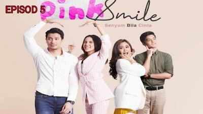 Tonton Drama Pink Smile Episod 5