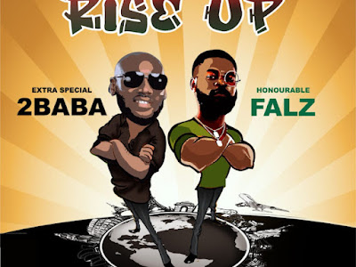 [MUSIC] 2BABA FT. FALZ - RISE UP  MP3