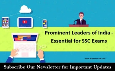 SSC Notes: Prominent Leaders of India and its Related Facts