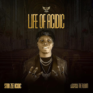 Album: Star Zee Acidic - Life Of Acidic Full Album List and Download