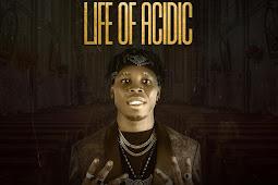 Album: Star Zee Acidic - Life Of Acidic Full Album List and Download
