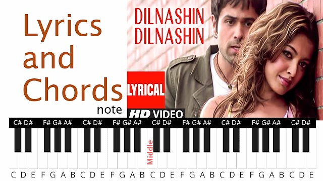 Dil Nashin Dil Nashin Song Lyrics and Chords note - Movie: Aashiq Banaya Aapne