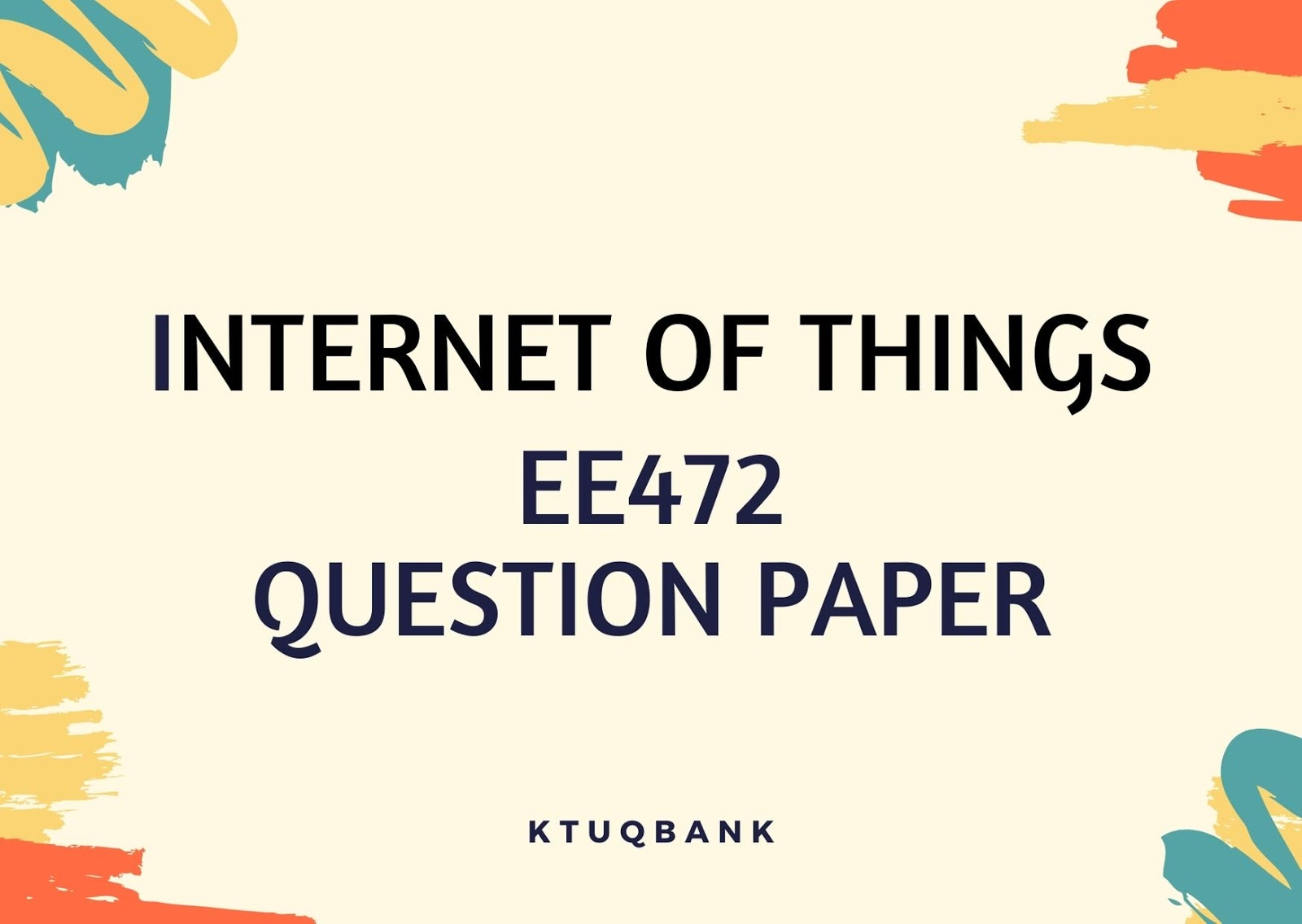 Internet of Things | EE472 | Question Papers (2015 batch)