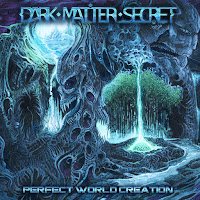 "Dark Matter Secret - ""Perfect World Creation"""