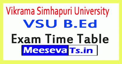 Vikrama Simhapuri University VSU B.Ed Exam Time Table