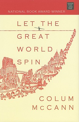 Let the Great World Spin by Colum McCann – book cover