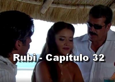 Rubi capítulo 32 completo