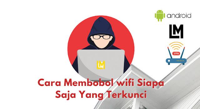 Tips Membobol wifi Siapa Saja Yang Terkunci