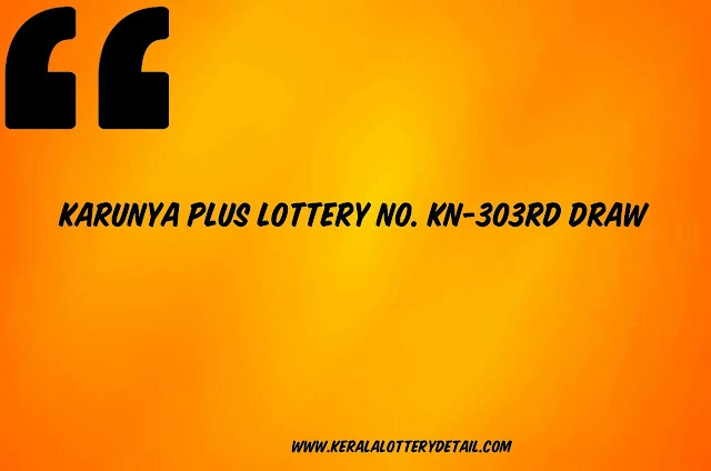 Karunya Plus LOTTERY NO. KN-303rd DRAW held on 13/02/2020