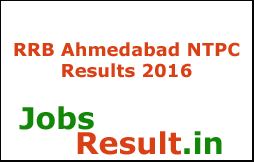 RRB Ahmedabad NTPC Results 2016