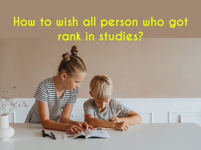 How to Wish All Person Who Got Rank in Studies?