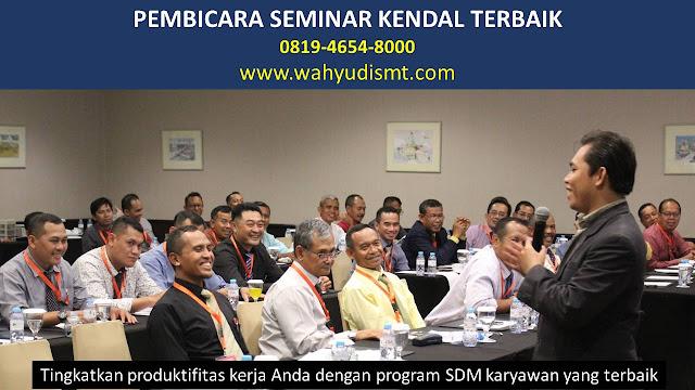 PEMBICARA SEMINAR KENDAL TERBAIK, PELATIHAN SDM KENDAL, TRAINING SDM KENDAL TERBAIK, TRAINING PUBLIC SPEAKING KENDAL, TRAINING LEADERSHIP KENDAL, PELATIHAN LEADERSHIP KENDAL TERBAIK, MOTIVATOR KENDAL TERBAIK