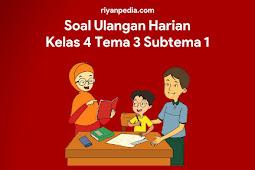 Soal Ulangan Harian Online Tema 3 Subtema 1 Kelas 4 Kurikulum 2013