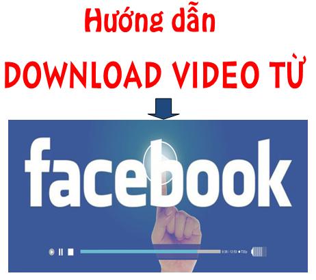 Hướng dẫn download video clip từ Facebook