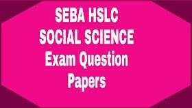 SEBA HSLC (CLASS-10) SOCIAL SCIENCE 2019 QUESTIONS PAPER   ASSAM BOARD