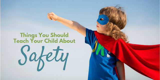 Things You Need To Teach Your Kids To Keep Them Safe