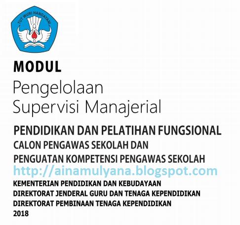 Buku Modul Pengelolaan Supervisi Manajerial  MODUL PENGELOLAAN SUPERVISI MANAJERIAL (MODUL DIKLAT CALON DAN PENGUATAN PENGAWAS SEKOLAH)