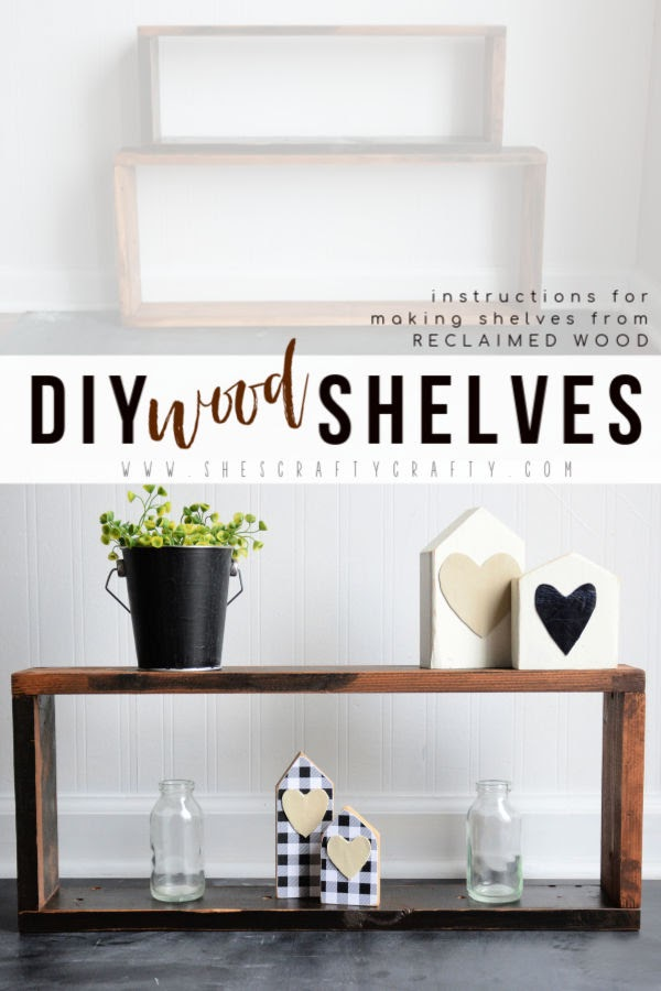 DIY Wood Shelves |  Instructions for making wood shelves from reclaimed wood  |   She's Crafty