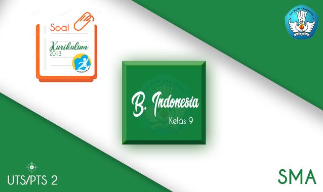 Soal dan Jawaban UTS Bahasa Indonesia SMA Kelas 10 Semester 2 2020