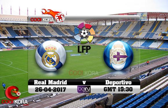 مشاهدة مباراة ديبورتيفو لاكورونيا وريال مدريد اليوم 26-4-2017 في الدوري الأسباني