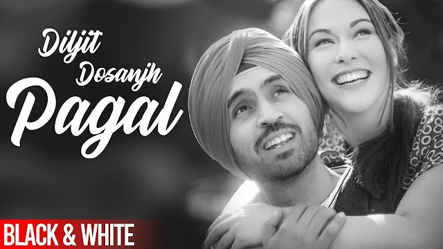 Pagal Song Lyrics – Diljit Dosanjh – Latest Punjabi Song Lyrics 2020
