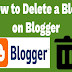How to delete a blog on blogger Permanently 2020 Step by Step
