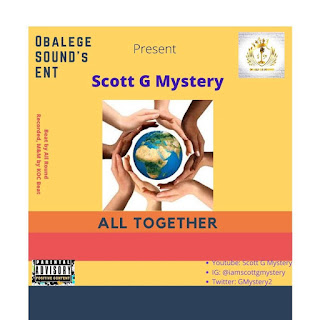 MUSIC: Scott G Mystery - All Together | @Gmystery2