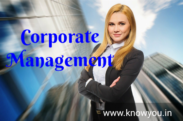Meaning & Definition of Corporate Management, what is Corporate Management, Scope and Significance of Corporate Management 2020.