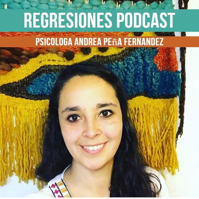 Regresiones Podcast con Andrea Peña