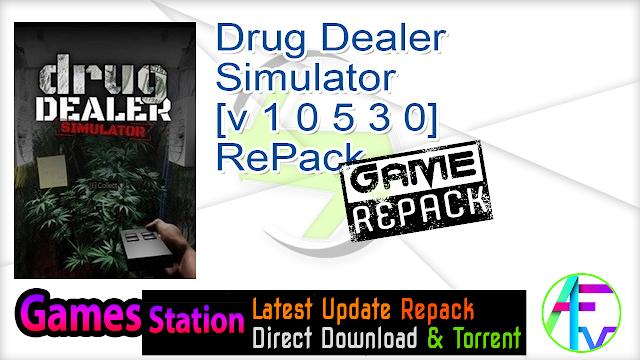 Drug Dealer Simulator [v 1 0 5 3 0] RePack