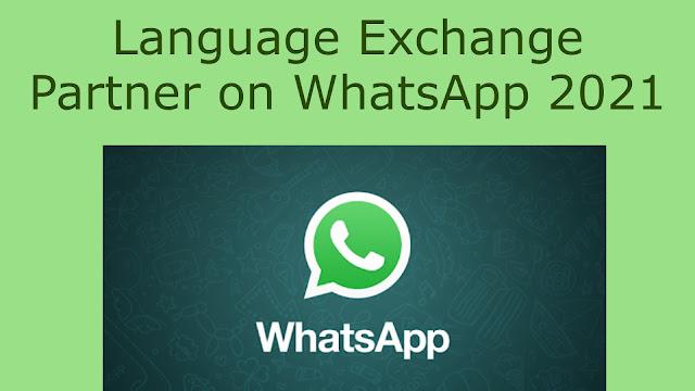 Language Exchange partner on WhatsApp 2021