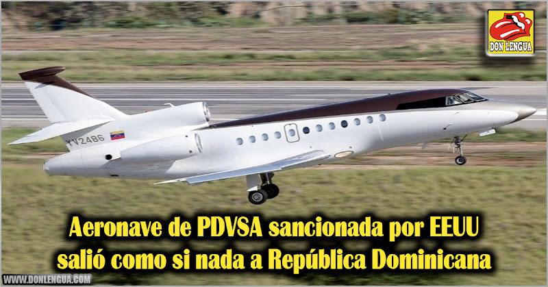 Aeronave de PDVSA sancionada por EEUU salió como si nada a República Dominicana