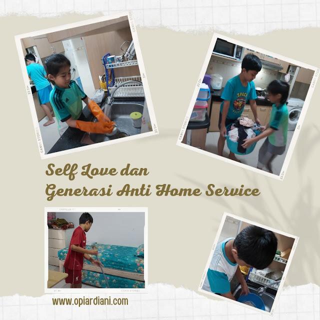 Self Love dan Generasi Anti Home Service