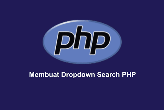 Membuat Dropdown Search Select Option PHP