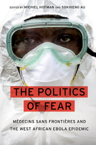 The politics of fear : Médecins sans frontières and the West African ebola epidemic .pdf