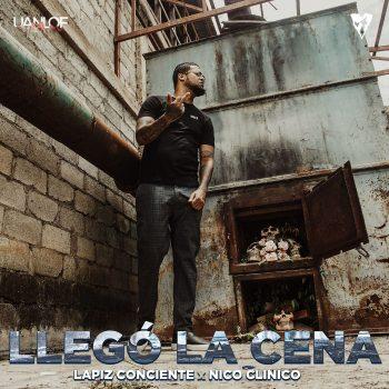 Lapiz Conciente Feat Nico Clinico – Llego La Cena