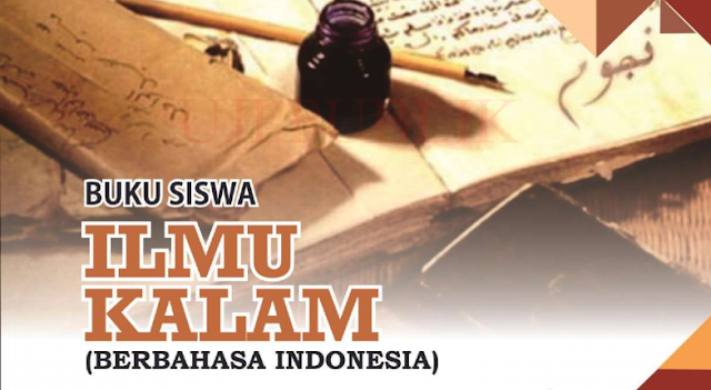 Buku Siswa Ilmu Kalam MA Kelas 10, 11 dan 12 (Berbahasa Indonesia)